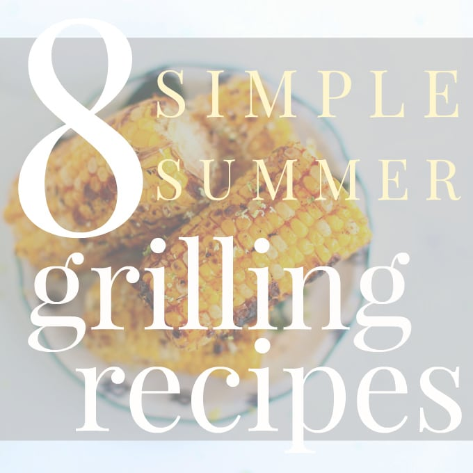 8 Simple Summer Grilling Recipes via Nutritionist in the Kitch