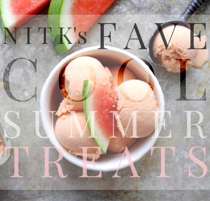 NITK's Fave Cool Summer Treats // nutritionistinthekitch.com