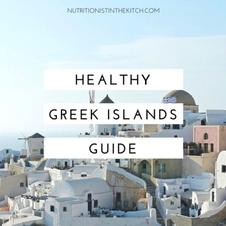 NITK's Healthy Greek Islands Guide - check out what to SEE, DO, & EAT in the Greek Islands to stay healthy!