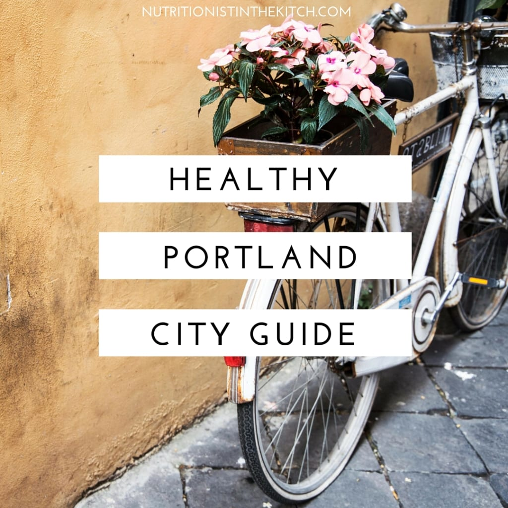 NITK's Healthy Portland City Guide (& a bit of the Oregon Coast!)