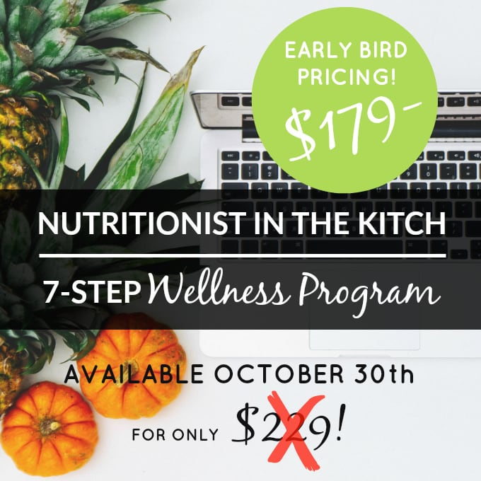 Nutritionist in the Kitch 7-Step Wellness Program Early Bird Pricing!!