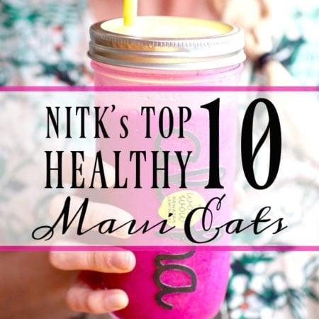 NITK's Top 10 Healthy Maui Eats