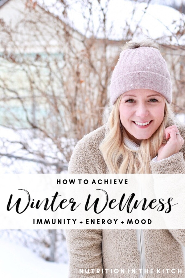 Achieve Winter Wellness with these tips and tricks for boosting immunity, energy, and mood in the winter!