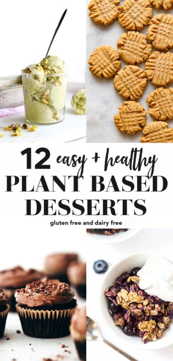 12 Super Easy Plant Based Desserts