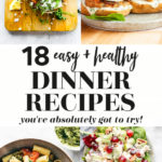 18 Healthy Dinner Recipes Collage