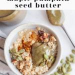 Homemade Maple Pumpkin Seed Butter