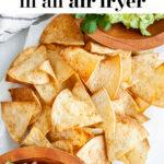 How To Make Air Fryer Tortilla Chips pin 4