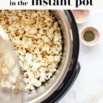 Perfect Instant Pot Popcorn