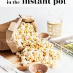Perfect Instant Pot Popcorn pin 1